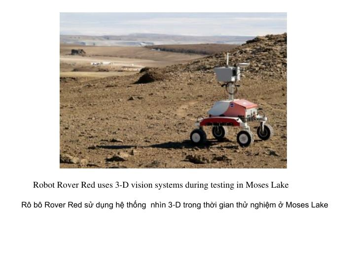 Robot Rover Red uses 3-D vision systems during testing in Moses Lake