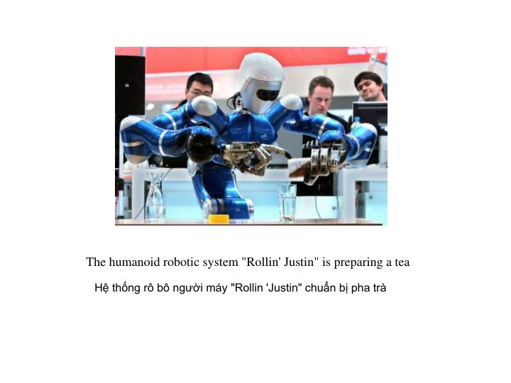"""The humanoid robotic system """"Rollin' Justin"""" is preparing a tea"""