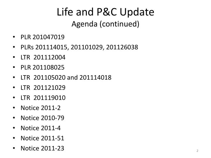 Life and p c update agenda continued