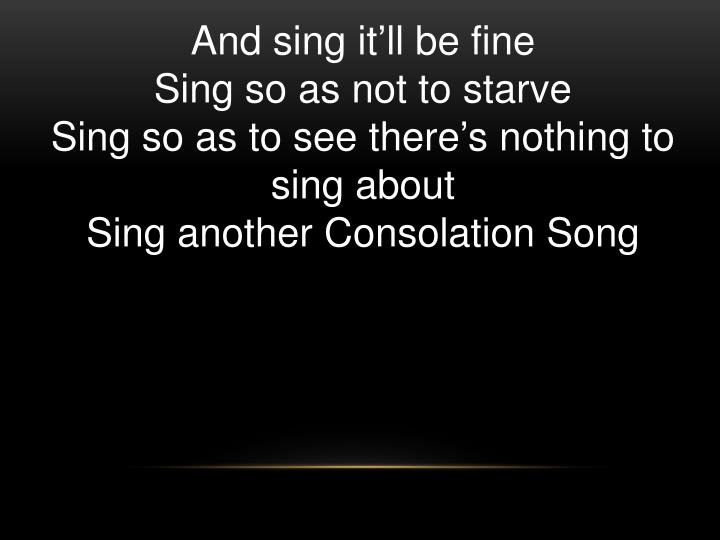 And sing it'll be fine