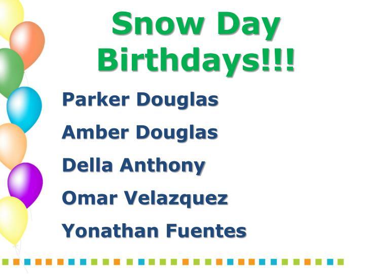 Snow Day Birthdays!!!