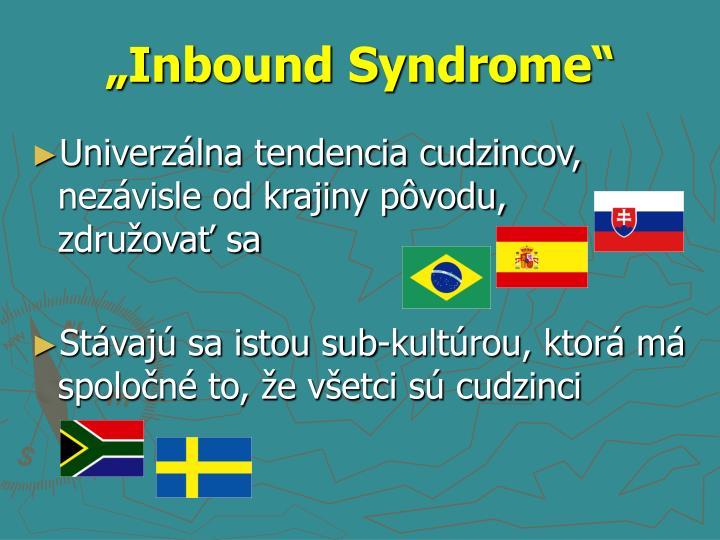 """Inbound Syndrome"""