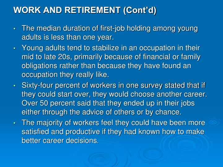 WORK AND RETIREMENT (Cont'd)