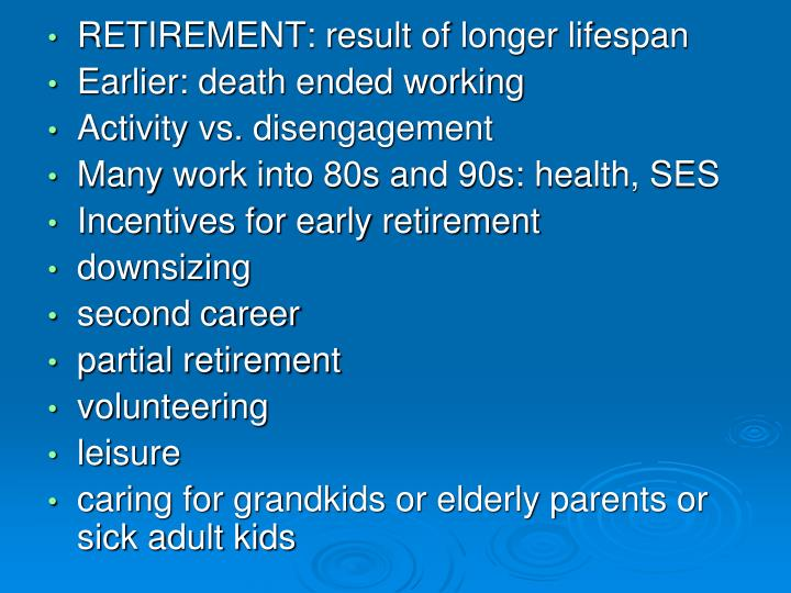 RETIREMENT: result of longer lifespan