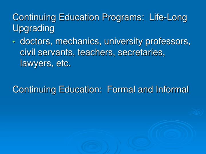 Continuing Education Programs:  Life-Long