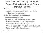 form factors used by computer cases motherboards and power supplies cont d