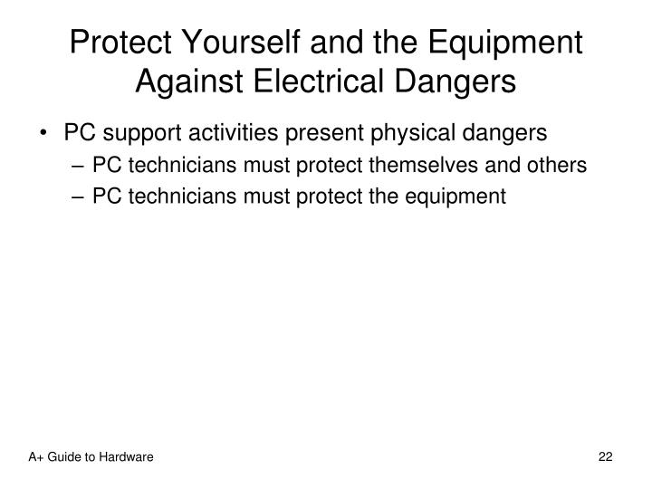 Protect Yourself and the Equipment Against Electrical Dangers