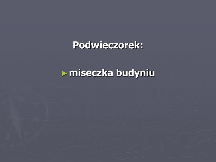 Podwieczorek:
