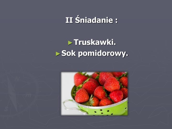 II Śniadanie :