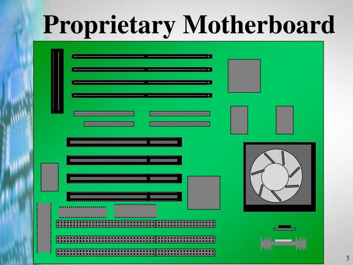 Proprietary motherboard