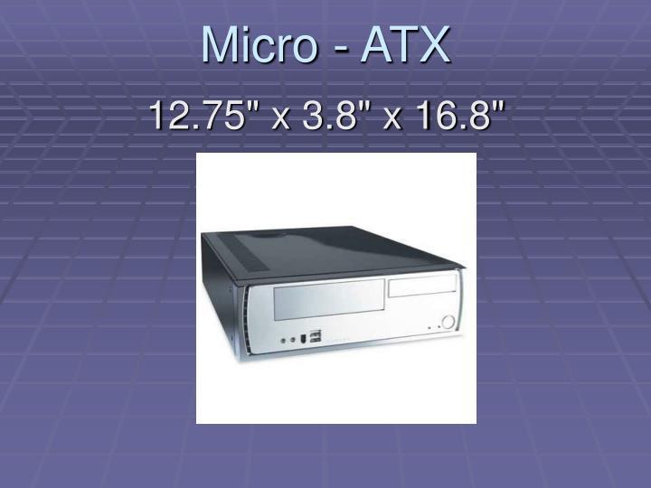 Micro - ATX