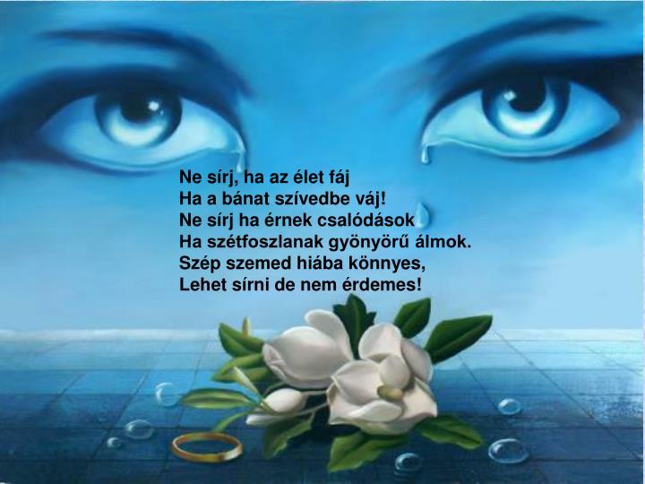 Ne sírj, ha az élet fáj