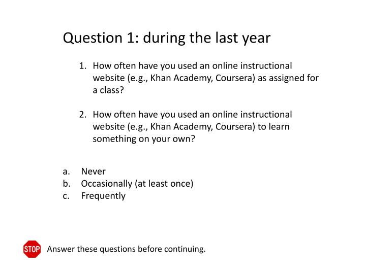Question 1: during the last year