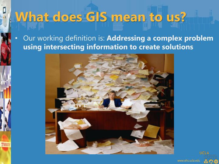 What does GIS mean to us?