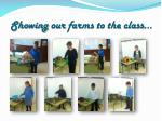 showing our farms to the class