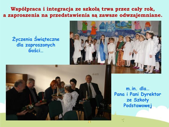 Współpraca i integracja ze szkołą trwa przez cały rok,
