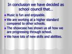 in conclusion we have decided as school council that