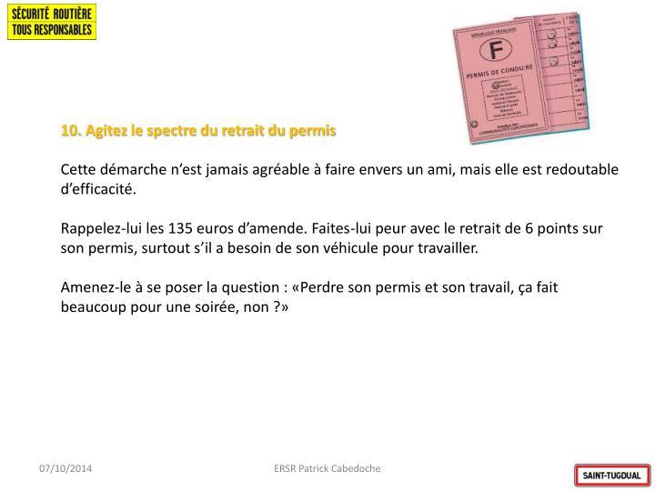 10. Agitez le spectre du retrait du permis