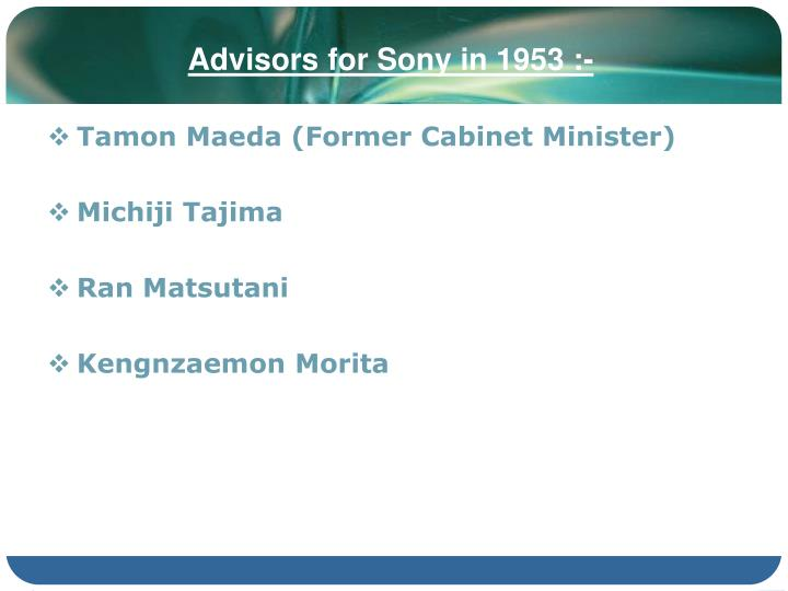 Advisors for Sony in 1953 :-