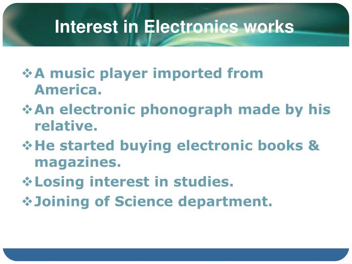 Interest in Electronics works