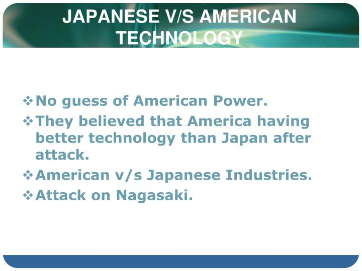 JAPANESE V/S AMERICAN TECHNOLOGY