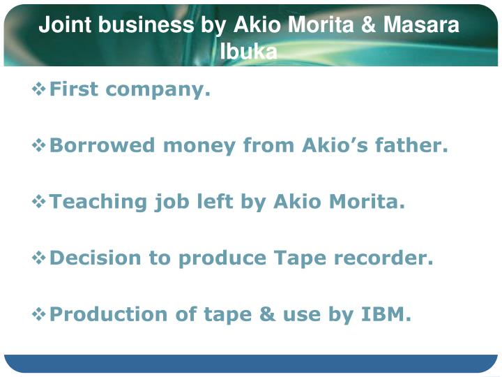 Joint business by Akio Morita & Masara Ibuka