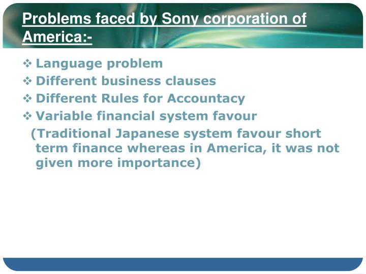Problems faced by Sony corporation of America:-