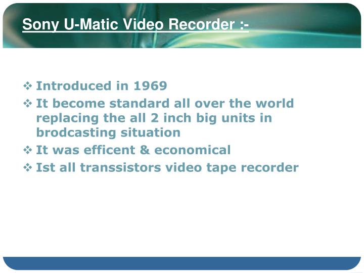 Sony U-Matic Video Recorder :-