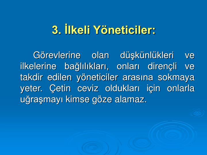 3. lkeli Yneticiler: