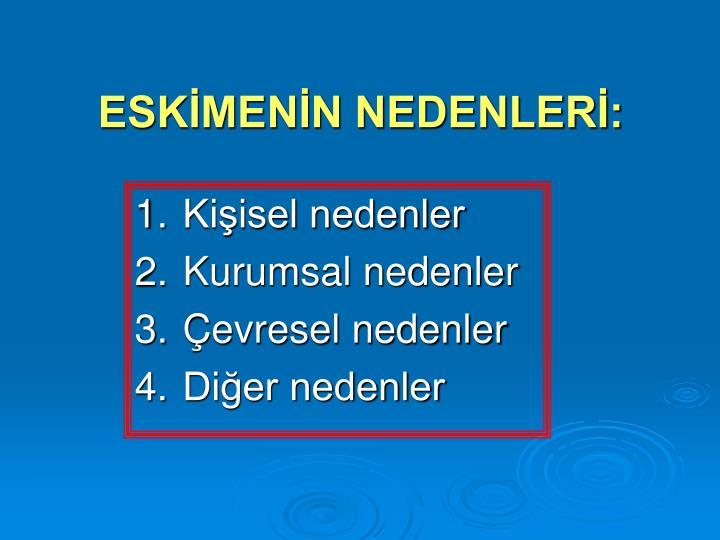 ESKMENN NEDENLER: