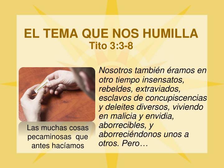 EL TEMA QUE NOS HUMILLA