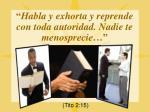 habla y exhorta y reprende con toda autoridad nadie te menosprecie