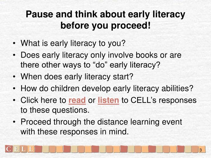 Pause and think about early literacy before you proceed!