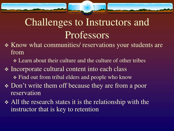 Challenges to Instructors and Professors