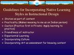 guidelines for incorporating native learning styles in instructional design