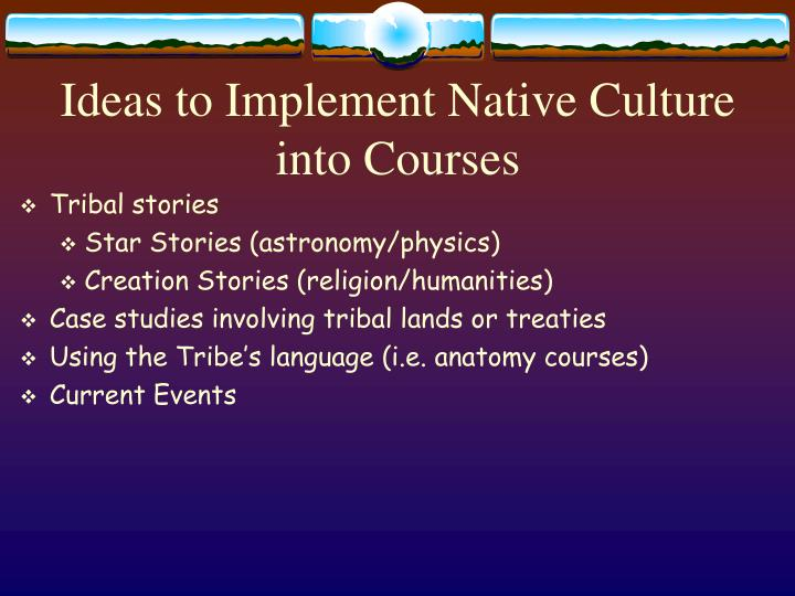 Ideas to Implement Native Culture into Courses