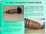 le rotor comporte l induit bobin