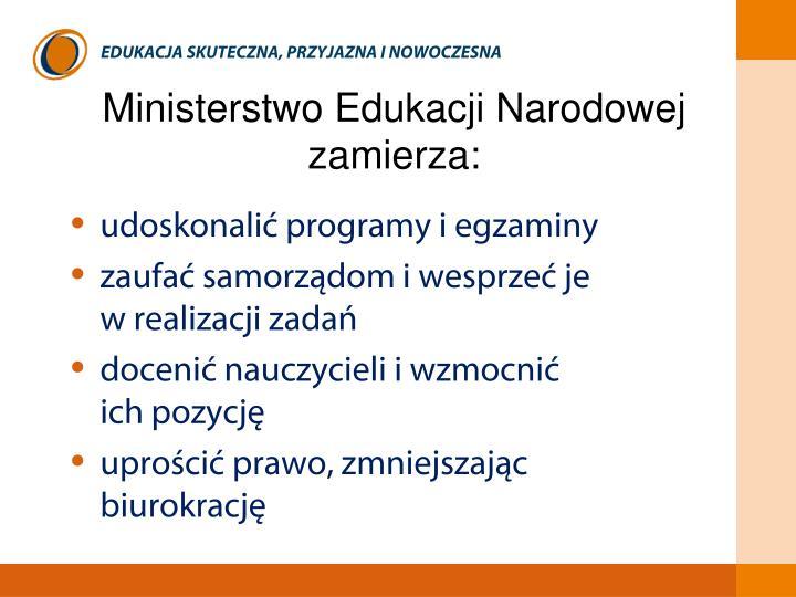 Ministerstwo Edukacji Narodowej zamierza: