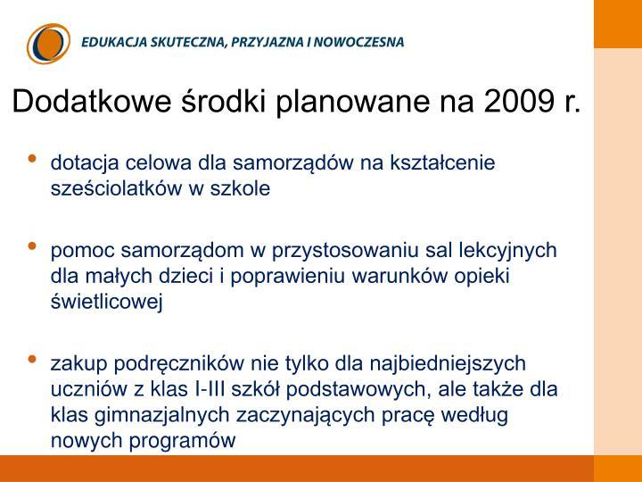 Dodatkowe środki planowane na 2009 r.