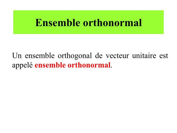 Ensemble orthonormal