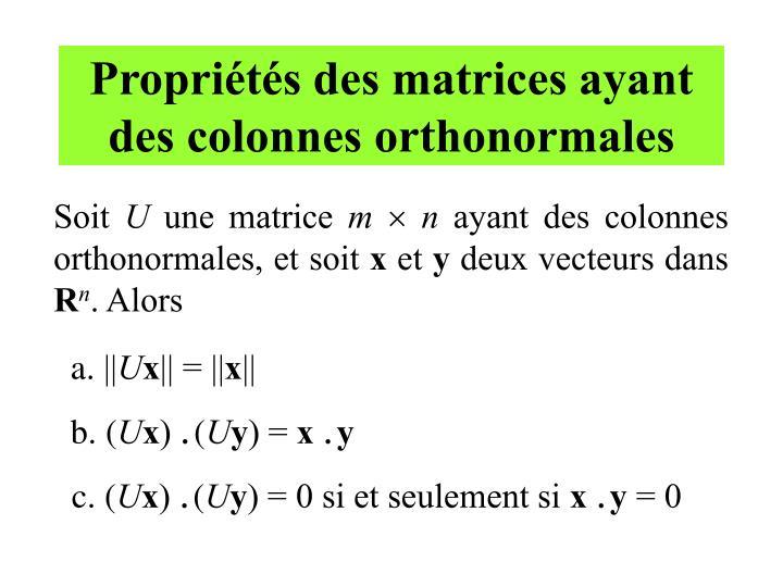 Propriétés des matrices ayant des colonnes orthonormales