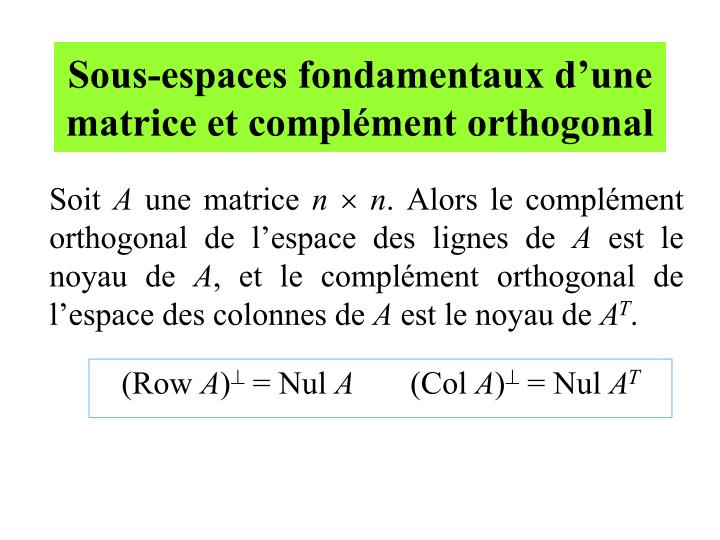 Sous-espaces fondamentaux d'une matrice et complément orthogonal