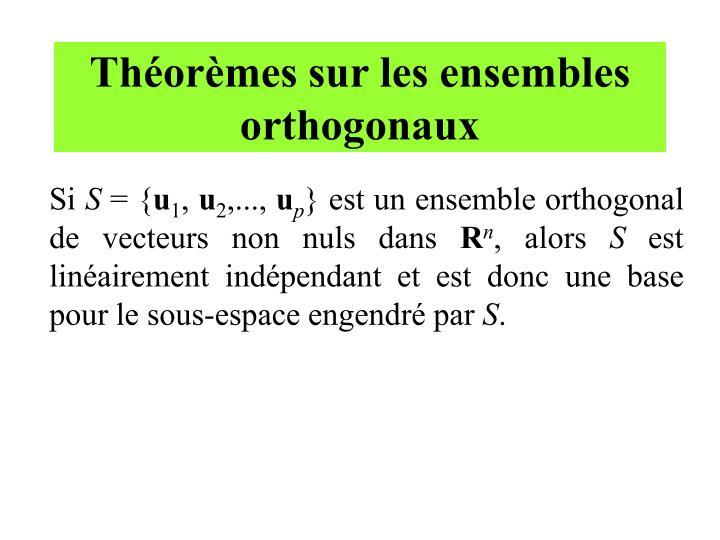 Théorèmes sur les ensembles orthogonaux