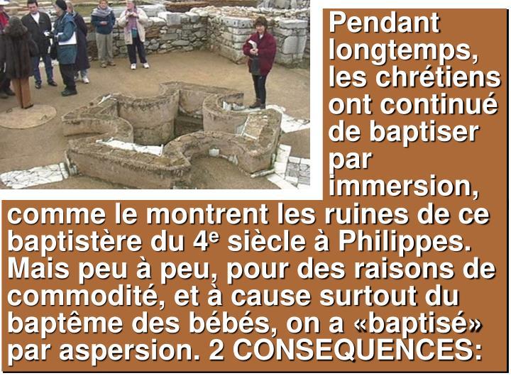 Pendant longtemps, les chrétiens ont continué de baptiser par immersion,