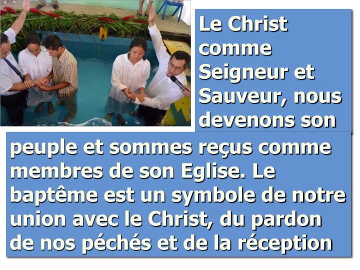 Le Christ comme Seigneur et Sauveur, nous devenons son