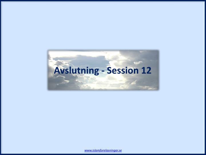 Avslutning - Session 12