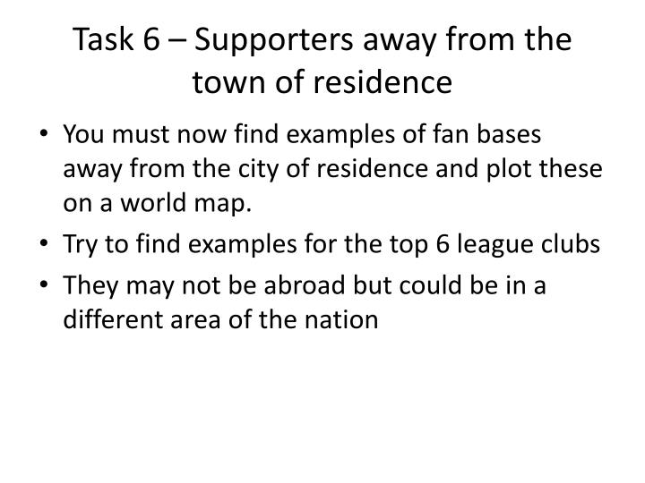 Task 6 – Supporters away from the town of residence