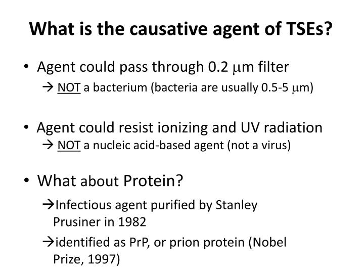 What is the causative agent of TSEs?