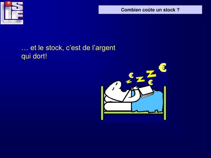 … et le stock, c'est de l'argent qui dort!