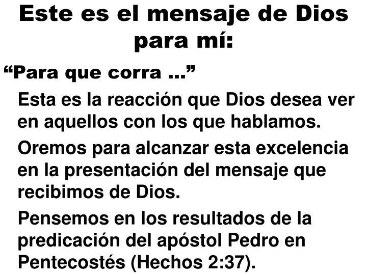 Este es el mensaje de Dios para mí: